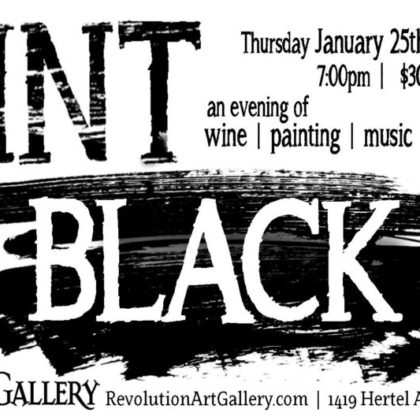 Paint It Black • Thursday  | January 25th