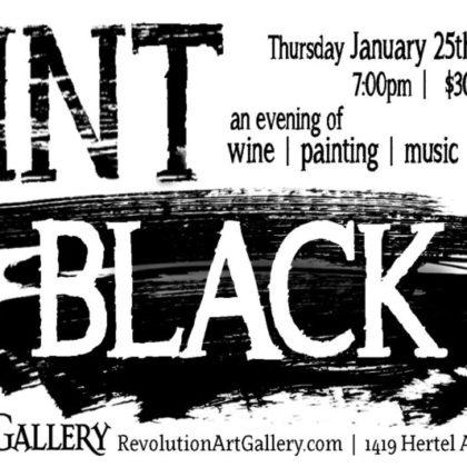 Paint It Black • Thursday  | January 25th, 2018  |  8:00pm