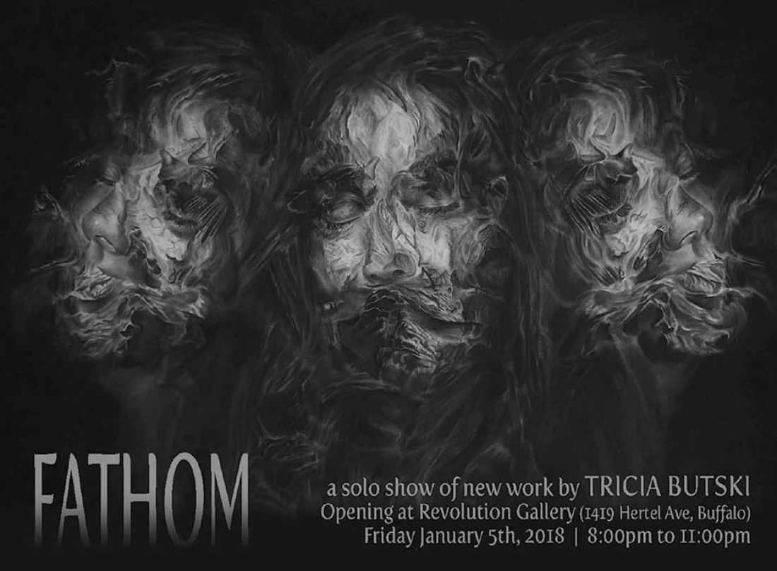 "CURRENT EXHIBIT  |  Solo Show of New Work by Tricia Butski: ""FATHOM"" OPENING - JANUARY 5th<br>EXHIBIT: January 5th to February 17th, 2018"