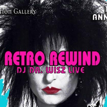 RETRO REWIND<br>Saturday May 26th, 2018, 9:00pm<br>One Year Anniversary
