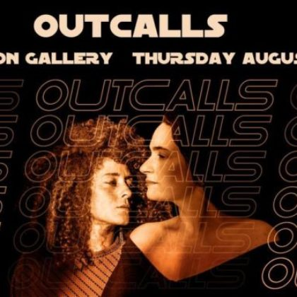 Outcalls<br>Thursday, August 16th, 2018  |  9:00pm