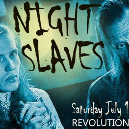 Night Slaves<br>Saturday, July 14th, 2018  |  8:00pm