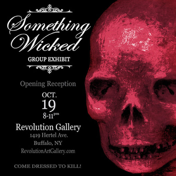 OUR CURRENT EXHIBIT! SOMETHING WICKED</br>Opening Friday, October 19th, 2018</br>Exhibit – October 19th to November 17th