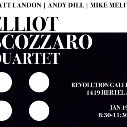 Elliott Scozzaro Quartet<br>Saturday, January 19th |  8:00pm
