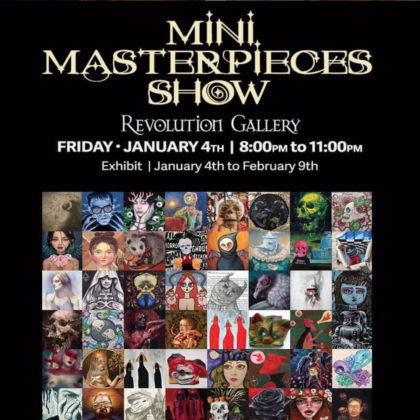 Mini Masterpieces Opening Reception<br>Friday, January 4th  |  8:00pm