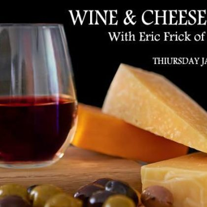 Wine and Cheese Tasting<br>Thursday, January 17th  |  8:00pm