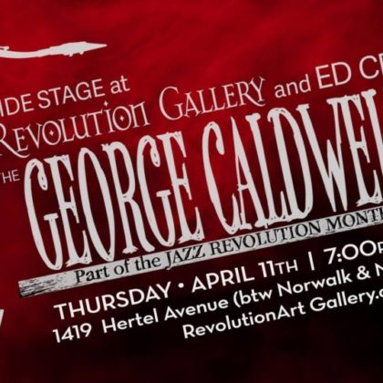 Jazz Revolution: Ed Croft Presents<br>The George Caldwell Trio<br>Thursday, April 11th |  7:30pm