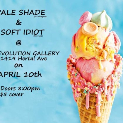 Pale Shade with Soft Idiot<br>Wednesday, April 10th |  8:00pm