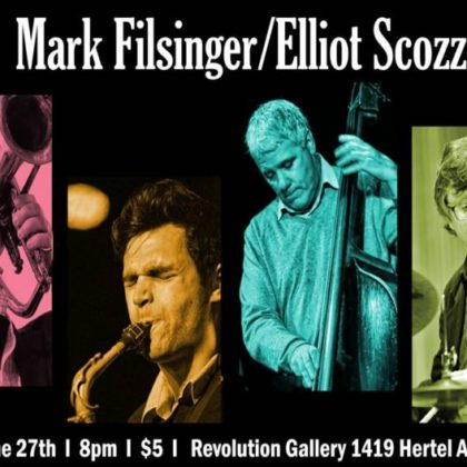 Mark Filsinger/Elliot Scozzaro Quartet<br>Thursday, June 27h | 8:00pm