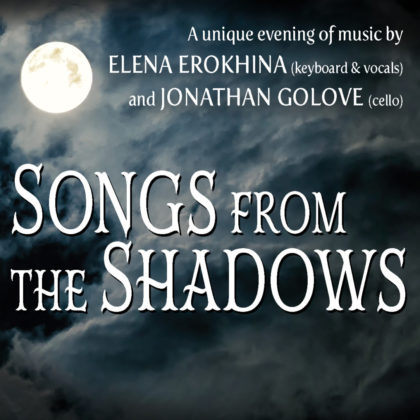 Songs from the Shadows<br>Thursday, October 24th<br>8:00pm – 10:30pm