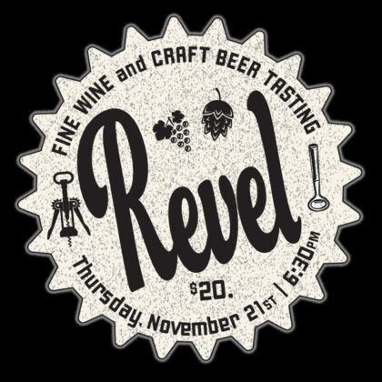 Revel: Wine and Beer Tasting<br>Live Music by DJ Donut<br>Thursday, November 21st<br>6:30pm