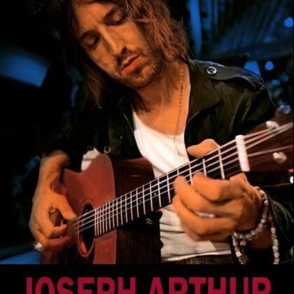 JOSEPH ARTHUR<br>Saturday, December 7th  |  8:00pm
