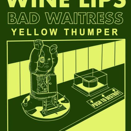 WINE LIPS with Bad Waitress / Yellow Thumper<br>Saturday, February 15th  |  8:00pm