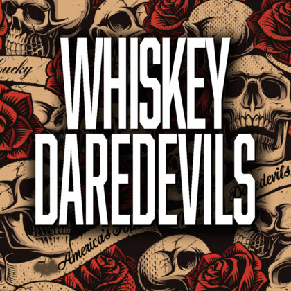 WHISKEY DAREDEVILS<br>Friday, March 27th  |  8:30pm
