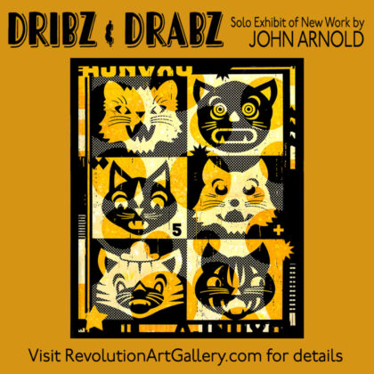 DRIBZ & DRABZ OPENING Reservations Required<br>Solo show of new work by John Arnold<br>Friday, August 7th, 2020  |  5:00PM