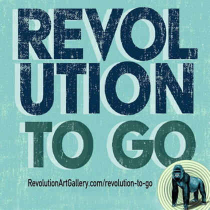 REVOLUTION TO GO<br>Every Friday and Saturday
