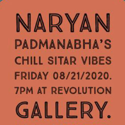POSTPONED<br>CHILL SITAR VIBES Socially Distanced<br>Reservations Required<br>Saturday,  August 21st, 2020  |  7:00PM