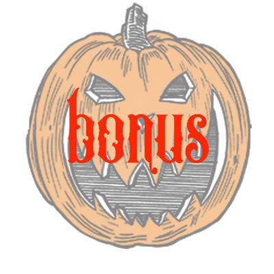 Bonus Day for Halloween!